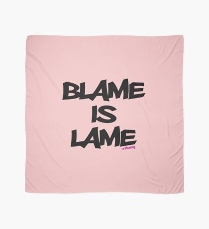 BLAME IS LAME! Scarf