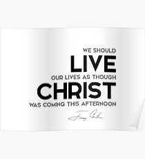 live like christ was coming - jimmy carter Poster