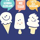 I Scream You Scream We all Scream For Ice Cream Illustrated Saying Pun Funny Cute Kawaii Graphic Tee Shirt by DesIndie