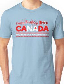 Happy Birthday Canada 150 Years Of Awesomeness Unisex T-Shirt