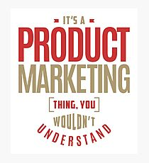 Product Marketing Thing Photographic Print