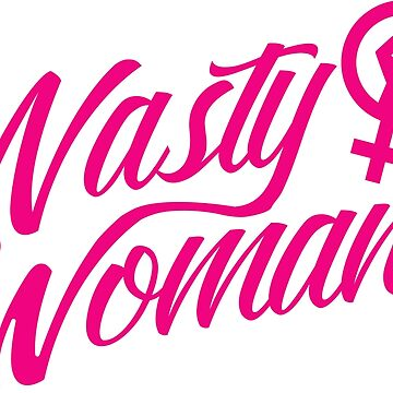 Nasty Woman - Pink by papabaird