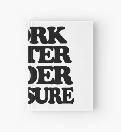 I work better under pleasure - Full body Hardcover Journal