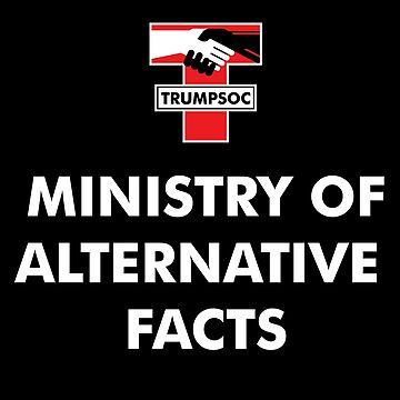 Trumpsoc - Ministry of Alternative Facts by f22design
