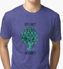 Punny Artichoke: Okey-Dokey Artichokey! Tri-blend T-Shirt
