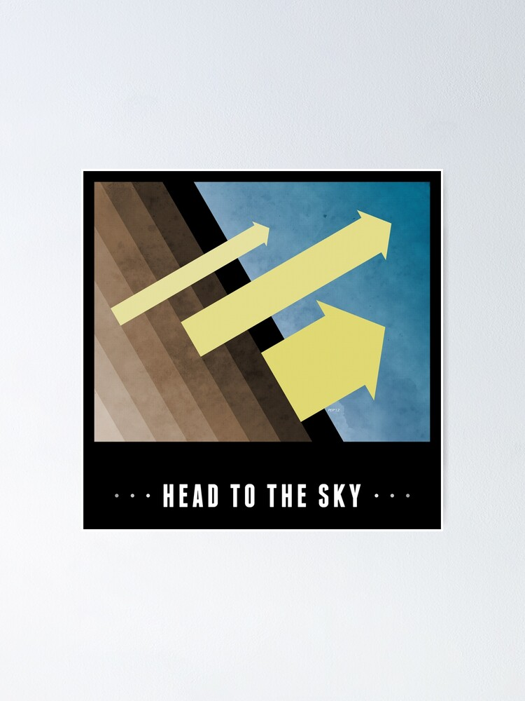 Alternate view of Head To The Sky Poster