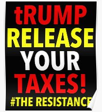 tRUMP RELEASE YOUR TAXES Poster