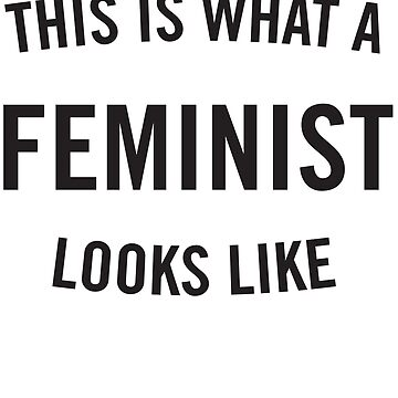 This is what a feminist looks like by LGBT