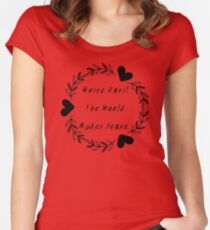 Until The World Makes Sense Women's Fitted Scoop T-Shirt
