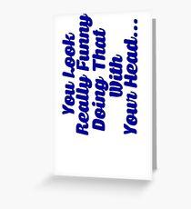 Funny Slogan Greeting Card