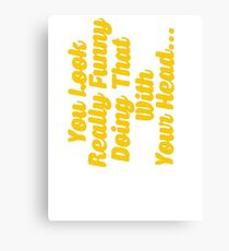 Funny Slogan Canvas Print