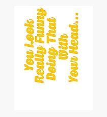 Funny Slogan Photographic Print