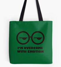 I'm overcome with emotion Tote Bag