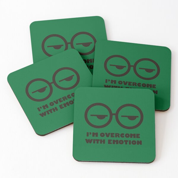 I'm overcome with emotion Coasters (Set of 4)