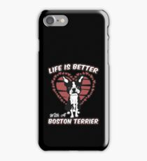 Life Is Better With a Boston Terrier iPhone Case/Skin