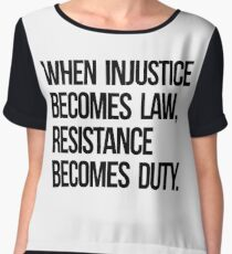 When Injustice Become Law Resistance Becomes Duty Chiffon Top