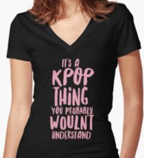 It's a KPOP thing Women's Fitted V-Neck T-Shirt
