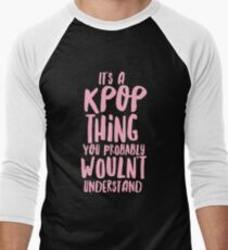 It's a KPOP thing Men's Baseball ¾ T-Shirt