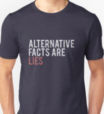 Alternative Facts are Lies | Trump Unisex T-Shirt