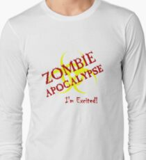 I'm excited for the Zombie Apocalypse Long Sleeve T-Shirt
