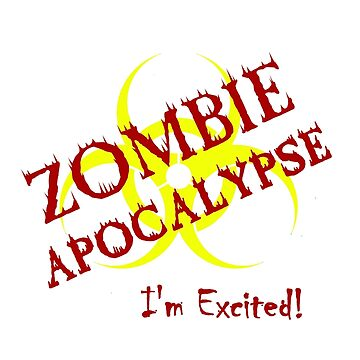 I'm excited for the Zombie Apocalypse by jasonps4