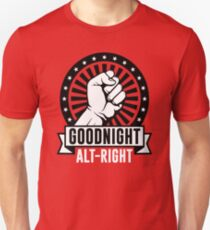 Goodnight Alt-Right T-Shirt