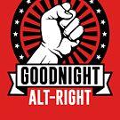Gute Nacht Alt-Rechts von kjanedesigns