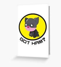 Got Ham? Piggy Greeting Card