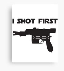 I Shot First Canvas Print