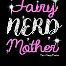 Fairy Nerd Mother by Miss Cherry  Martini