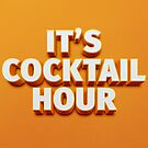 It's Cocktail Hour Wall Clock by dsmithonline