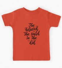 She believed she could so she did Black & white Feminine Women gift Kids Clothes