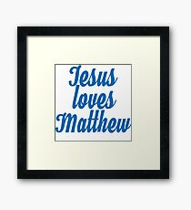 Jesus loves Matthew Framed Print