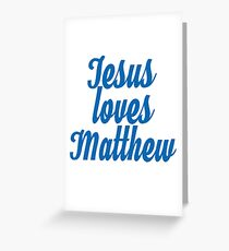Jesus loves Matthew Greeting Card