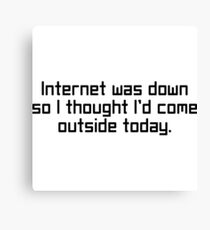 Internet Was Down Funny Video Game Shirts Canvas Print