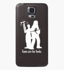 Guns are for fools. Case/Skin for Samsung Galaxy