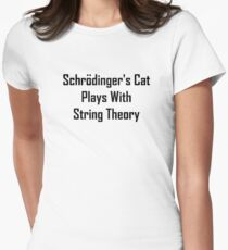 Schrodinger's Cat Plays With String Theory Womens Fitted T-Shirt