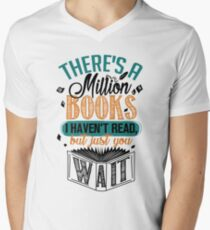 There's A Million Books I Haven't Read... Men's V-Neck T-Shirt