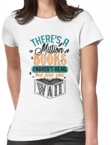 There's A Million Books I Haven't Read... Womens Fitted T-Shirt