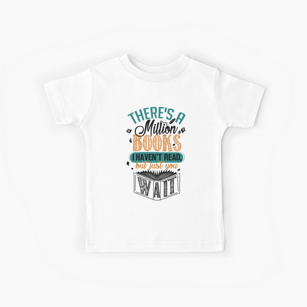There's A Million Books I Haven't Read... Kids T-Shirt