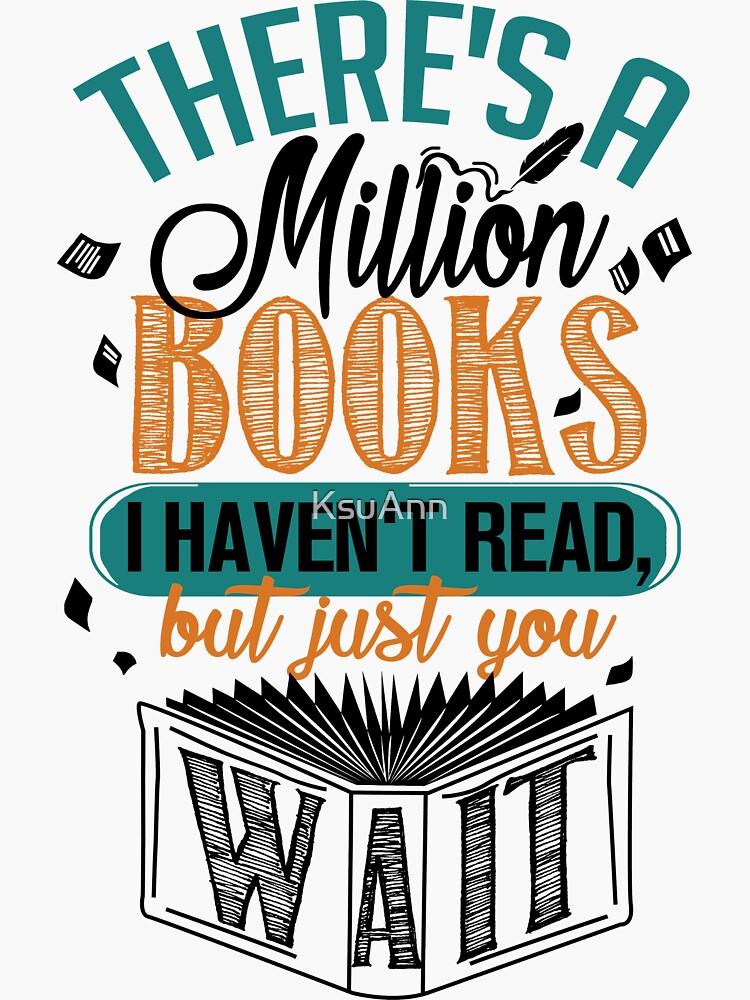 Hay un millón de libros que no he leído ... de KsuAnn
