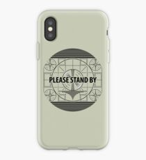 Please stand by iPhone Case