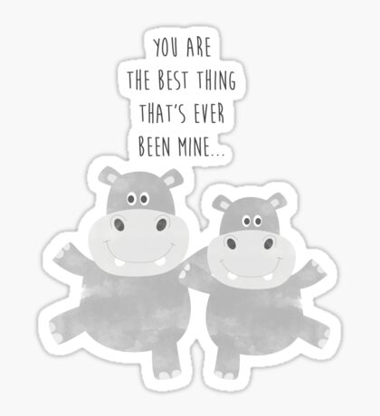 Best Hippo Couple - You are the best thing thats ever been mine - Happy Valentines Day Sticker