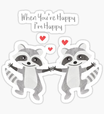 Happy Raccoon Couple - When you are happy I am happy - Happy Valentines Day Sticker