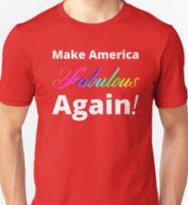 Make America Fabulous Again! Unisex T-Shirt