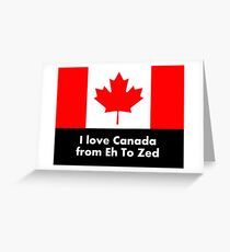 I love Canada from Eh to Zed Greeting Card