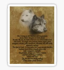 The Two wolves, Cherokee proverb Sticker