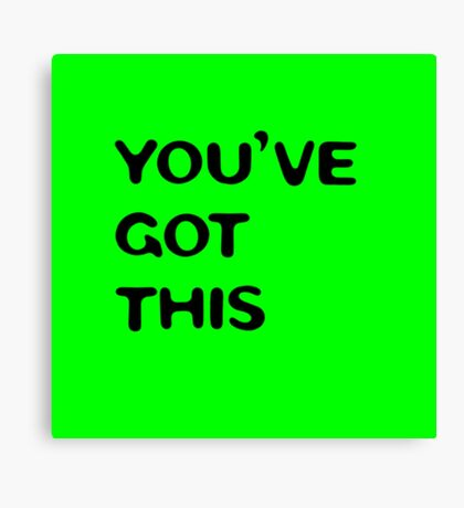 youve got this (green) Canvas Print