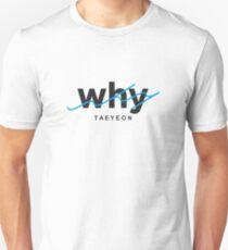 WHY : TAEYEON Unisex T-Shirt
