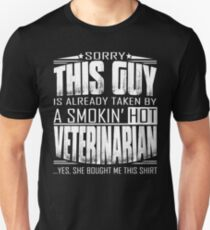 This guy is already taken by a smokin hot Veterinarian T-Shirt